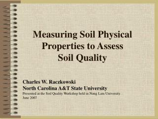 Measuring Soil Physical Properties to Assess  Soil Quality