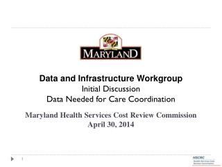 Maryland Health Services Cost Review Commission April 30, 2014