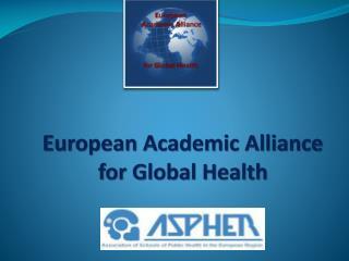 European Academic  Alliance for Global  Health