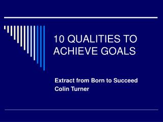 10 QUALITIES TO ACHIEVE GOALS