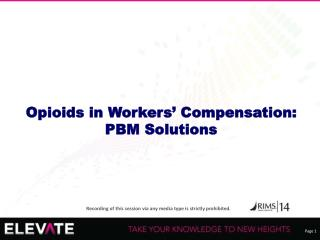 Opioids in Workers'  Compensation: PBM  Solutions