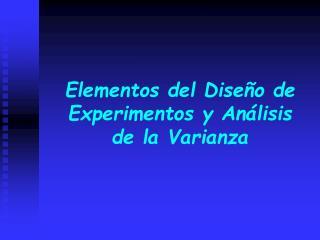 Elementos del Dise o de Experimentos y An lisis de la Varianza