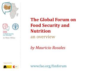 The Global  Forum  on  Food Security  and Nutrition  an  overview  by Mauricio Rosales