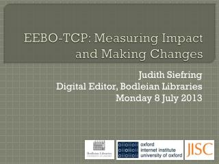 EEBO-TCP: Measuring Impact and Making Changes