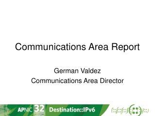 Communications Area Report
