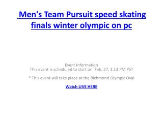 Men's Team Pursuit speed skating finals winter olympic on pc