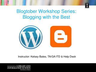 Blogtober  Workshop Series: Blogging with the Best