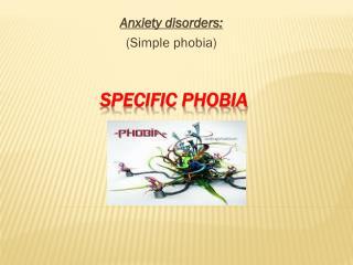 Specific Phobia