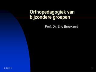 Orthopedagogiek van bijzondere groepen
