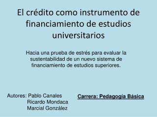 El cr�dito como instrumento de financiamiento de estudios universitarios