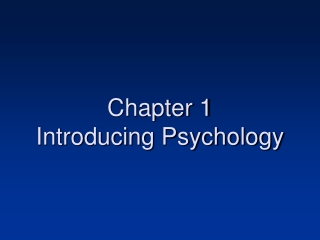 Chapter One: The Evolution of Psychology