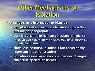 Other Mechanisms of Isolation