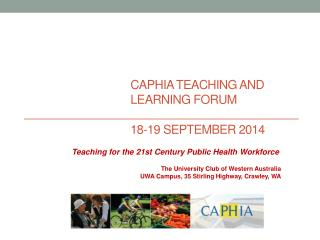 CAPHIA TEACHING AND LEARNING FORUM 18-19 SEPTEMBER 2014