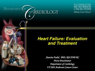 Heart Failure: Evaluation and Treatment Anecita Fadol,  PhD, RN,FNP-BC Nurse Practitioner