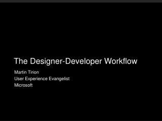 The Designer-Developer Workflow