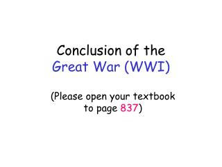 Conclusion of the  Great War (WWI)