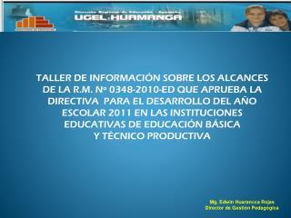 Mg. Edwin Huarancca Rojas Director de Gestión Pedagógica