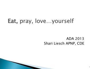 Eat,  pray, love…yourself
