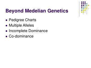 Beyond Medelian Genetics