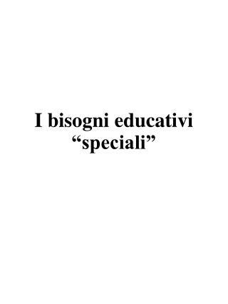 "I bisogni educativi ""speciali"""