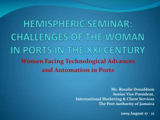 HEMISPHERIC SEMINAR:  CHALLENGES OF THE WOMAN IN PORTS IN THE XXI CENTURY