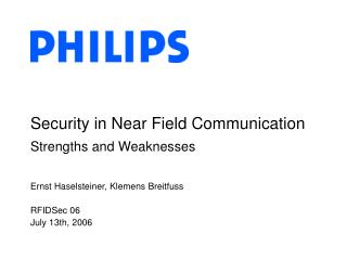 Security in Near Field Communication Strengths and Weaknesses