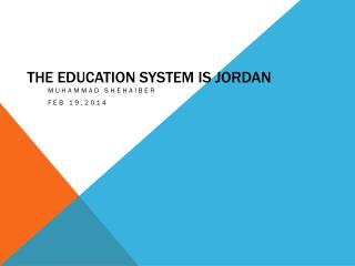 The Education system is  J ordan