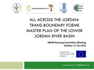 All Across the Jordan:  Trans-boundary  FOEME Master  Plan of the Lower  Jordan  River Basin