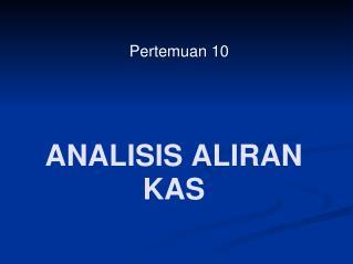 ANALISIS ALIRAN KAS