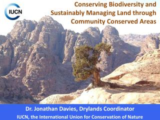 Dr. Jonathan Davies, Drylands Coordinator IUCN, the International Union for Conservation of Nature