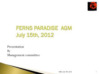FERNS PARADISE  AGM  July 15th, 2012