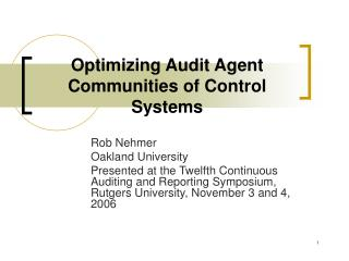 Optimizing Audit Agent Communities of Control Systems