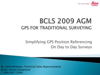 BCLS 2009 AGM GPS FOR TRADITIONAL SURVEYING