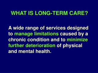 WHAT IS LONG-TERM CARE?