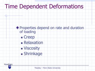 Time Dependent Deformations
