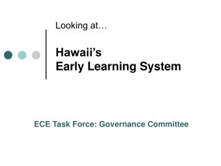 Hawaii s  Early Learning System