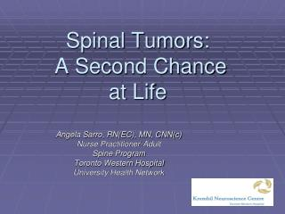 Spinal Tumors:  A Second Chance  at Life