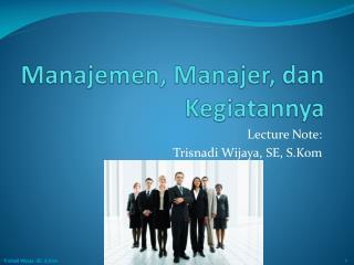 Manajemen, Manajer, dan Kegiatannya
