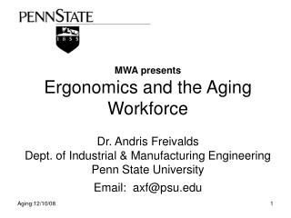 MWA presents Ergonomics and the Aging Workforce Dr. Andris Freivalds