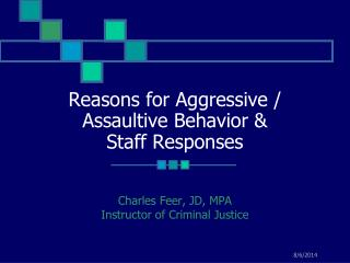 Reasons for Aggressive / Assaultive Behavior & Staff Responses