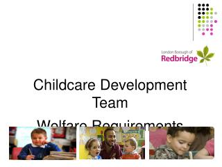 Childcare Development Team Welfare Requirements Update