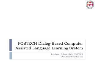 POSTECH Dialog-Based Computer Assisted Language Learning  System