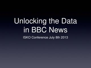 Unlocking the Data  in BBC News