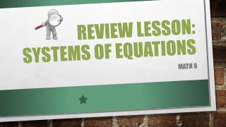 REVIEW LESSON:  SYSTEMS OF EQUATIONS
