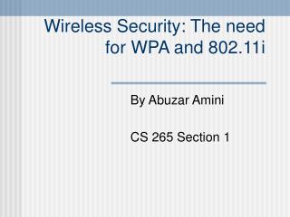 Wireless Security: The need for WPA and 802.11i
