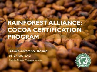 RAINFOREST ALLIANCE: cocoa certification PROGRAM