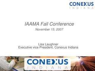 Lisa Laughner  Executive vice President, Conexus Indiana