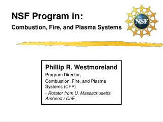NSF Program in: Combustion, Fire, and Plasma Systems
