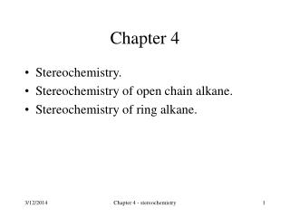 Stereochemistry. Stereochemistry of open chain alkane. Stereochemistry of ring alkane.