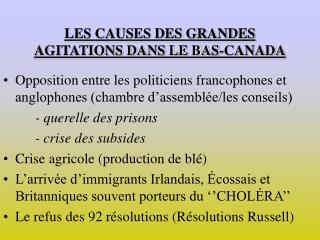 LES CAUSES DES GRANDES AGITATIONS DANS LE BAS-CANADA